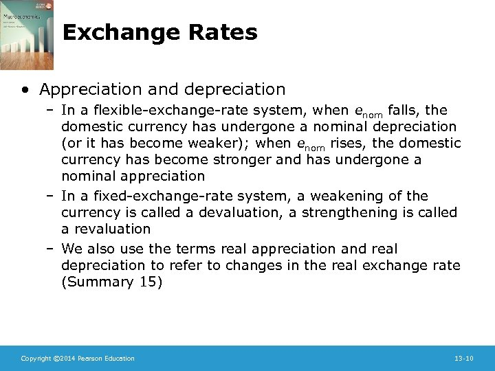 Exchange Rates • Appreciation and depreciation – In a flexible-exchange-rate system, when enom falls,