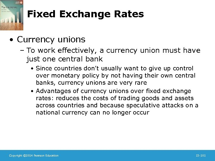 Fixed Exchange Rates • Currency unions – To work effectively, a currency union must