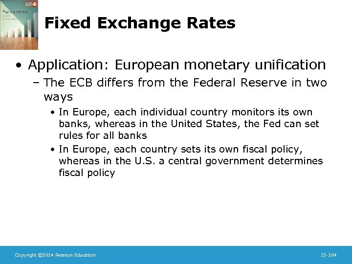 Fixed Exchange Rates • Application: European monetary unification – The ECB differs from the