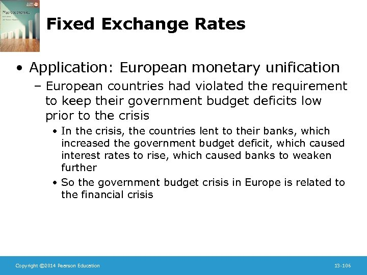 Fixed Exchange Rates • Application: European monetary unification – European countries had violated the