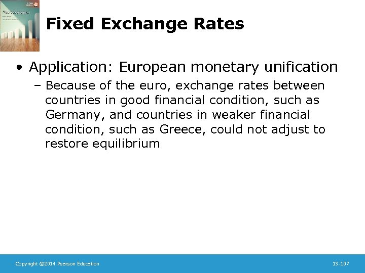 Fixed Exchange Rates • Application: European monetary unification – Because of the euro, exchange