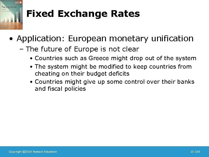 Fixed Exchange Rates • Application: European monetary unification – The future of Europe is