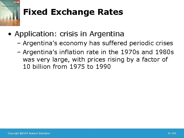 Fixed Exchange Rates • Application: crisis in Argentina – Argentina's economy has suffered periodic