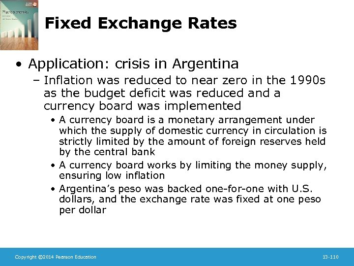 Fixed Exchange Rates • Application: crisis in Argentina – Inflation was reduced to near