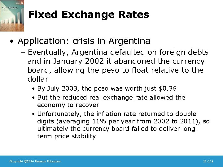 Fixed Exchange Rates • Application: crisis in Argentina – Eventually, Argentina defaulted on foreign