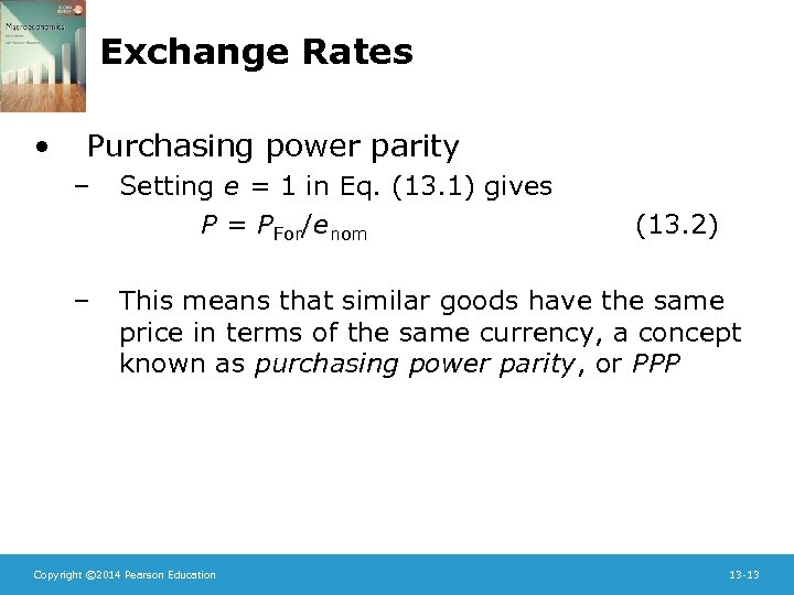 Exchange Rates • Purchasing power parity – Setting e = 1 in Eq. (13.