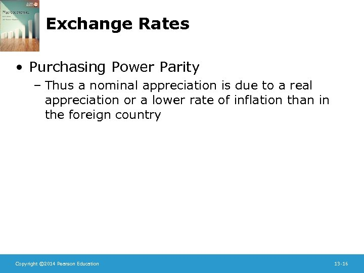 Exchange Rates • Purchasing Power Parity – Thus a nominal appreciation is due to