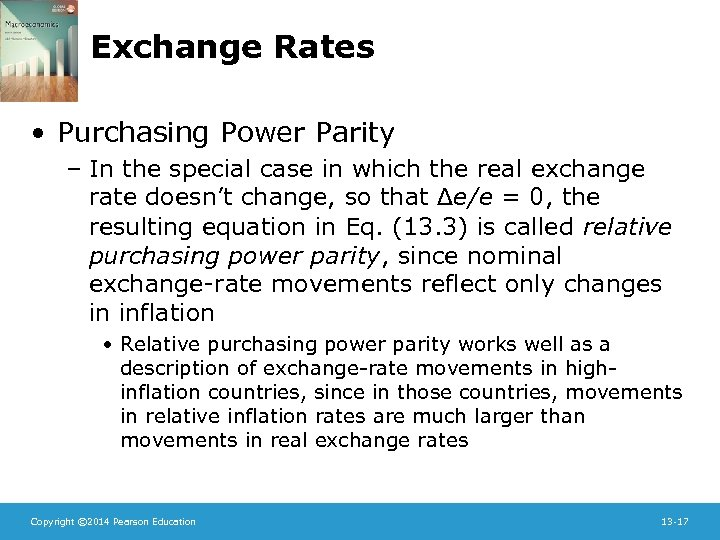 Exchange Rates • Purchasing Power Parity – In the special case in which the