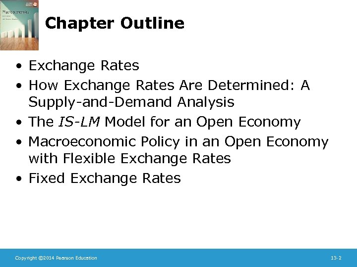 Chapter Outline • Exchange Rates • How Exchange Rates Are Determined: A Supply-and-Demand Analysis