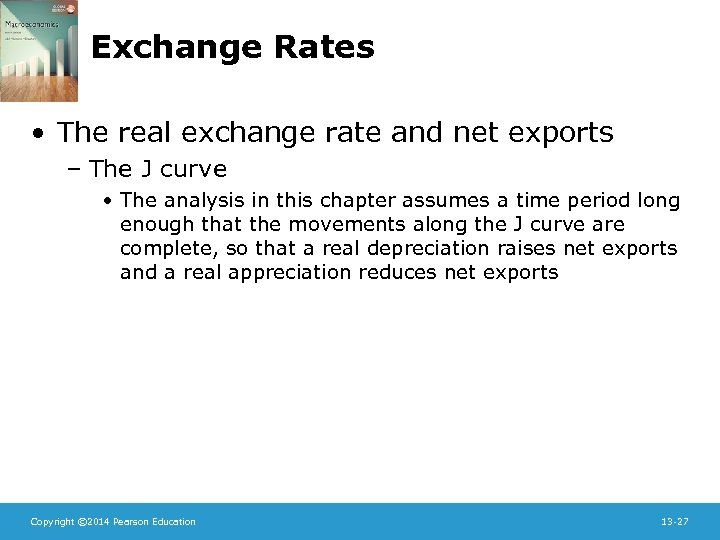 Exchange Rates • The real exchange rate and net exports – The J curve
