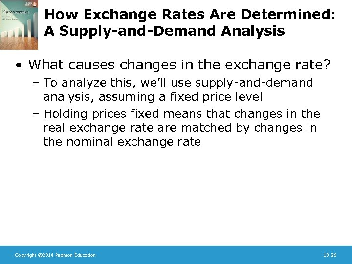 How Exchange Rates Are Determined: A Supply-and-Demand Analysis • What causes changes in the