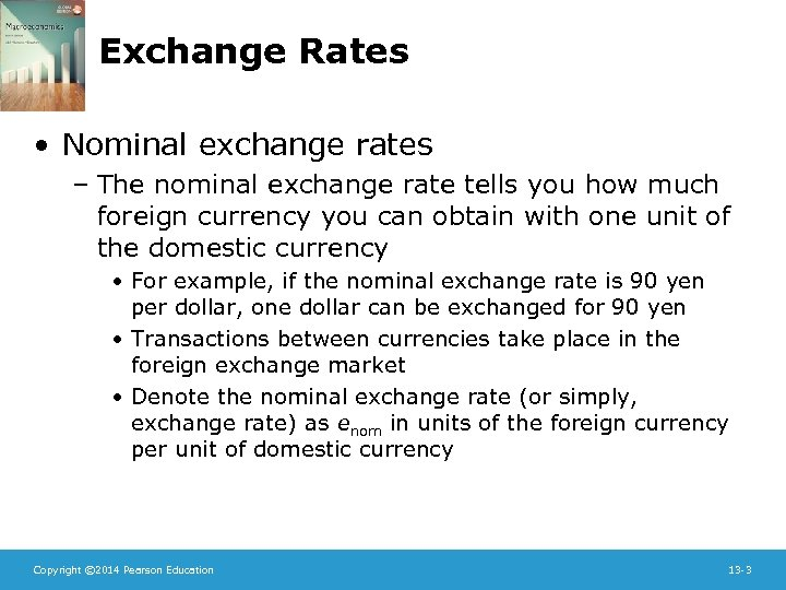 Exchange Rates • Nominal exchange rates – The nominal exchange rate tells you how
