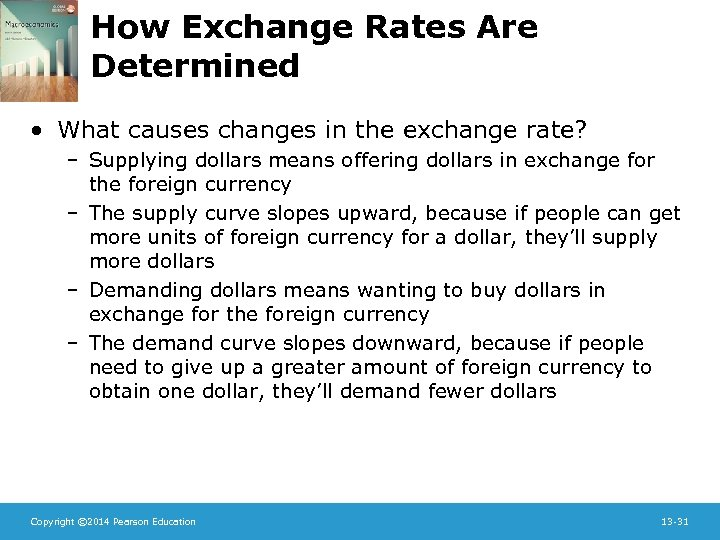 How Exchange Rates Are Determined • What causes changes in the exchange rate? –