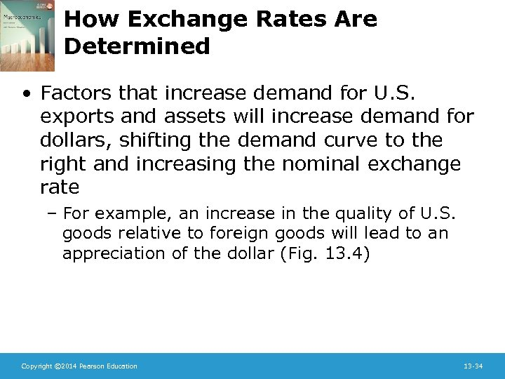 How Exchange Rates Are Determined • Factors that increase demand for U. S. exports