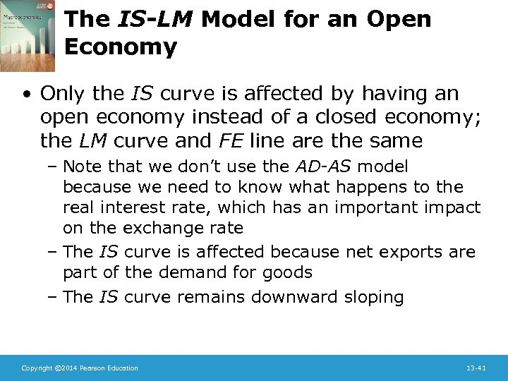 The IS-LM Model for an Open Economy • Only the IS curve is affected