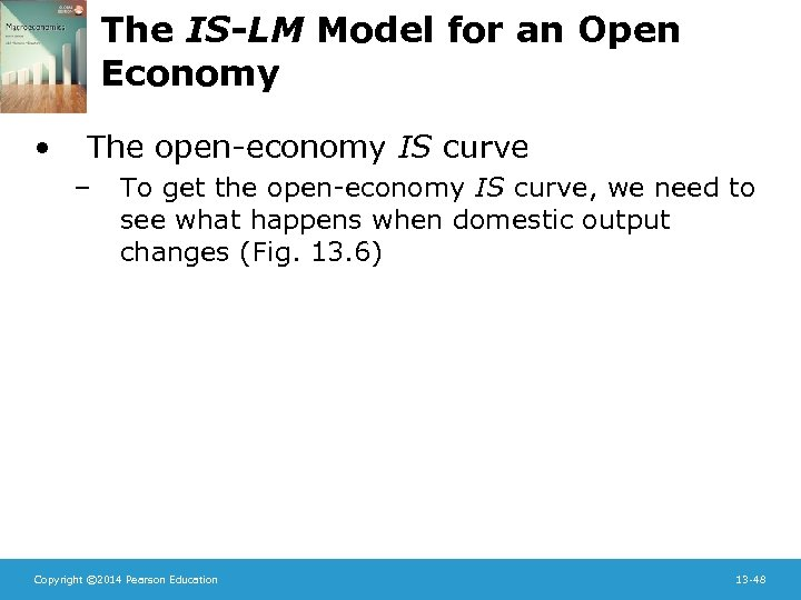 The IS-LM Model for an Open Economy • The open-economy IS curve – To