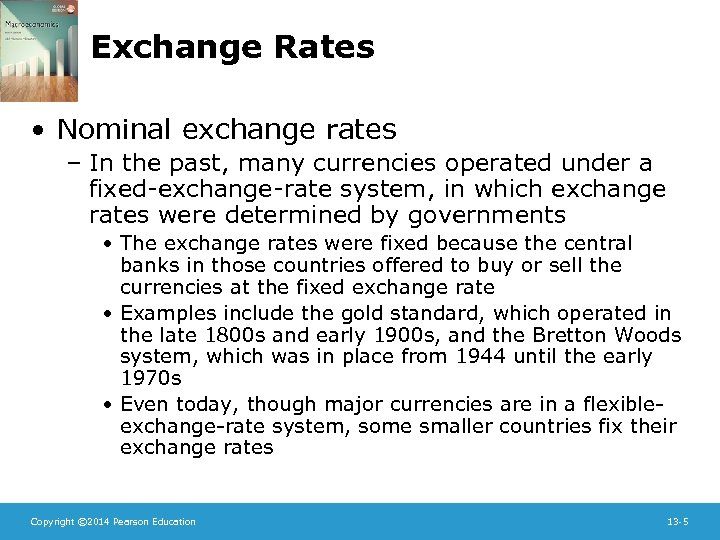 Exchange Rates • Nominal exchange rates – In the past, many currencies operated under