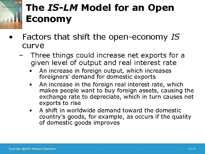 The IS-LM Model for an Open Economy • Factors that shift the open-economy IS