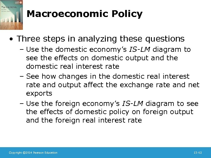 Macroeconomic Policy • Three steps in analyzing these questions – Use the domestic economy's