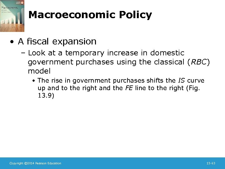 Macroeconomic Policy • A fiscal expansion – Look at a temporary increase in domestic