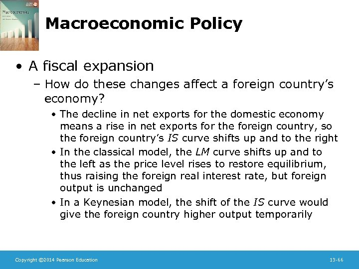 Macroeconomic Policy • A fiscal expansion – How do these changes affect a foreign