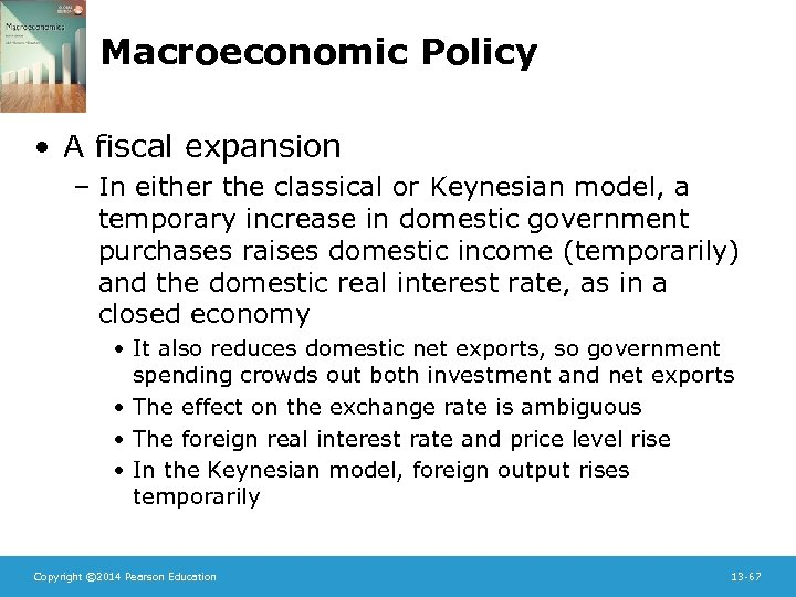 Macroeconomic Policy • A fiscal expansion – In either the classical or Keynesian model,