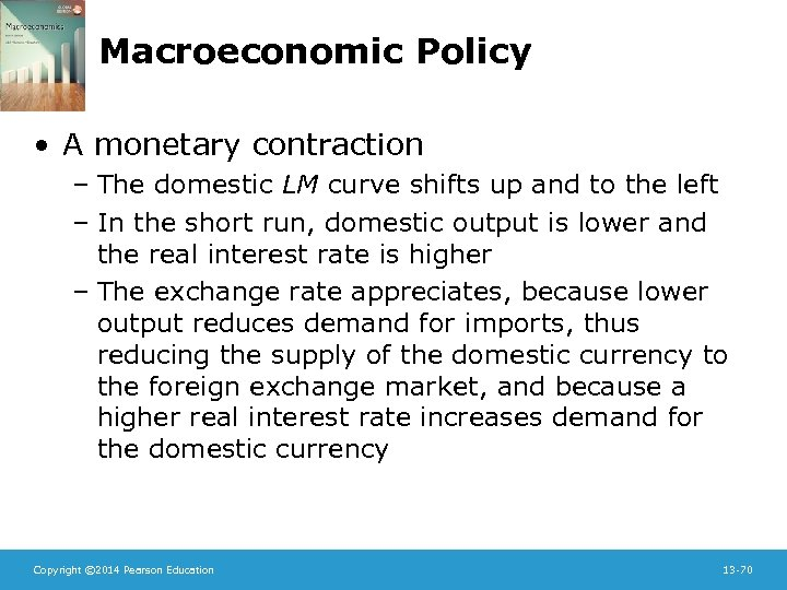 Macroeconomic Policy • A monetary contraction – The domestic LM curve shifts up and