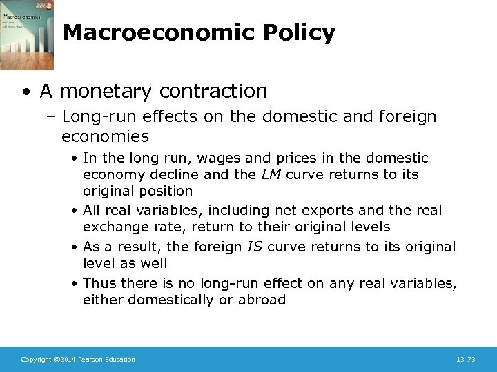 Macroeconomic Policy • A monetary contraction – Long-run effects on the domestic and foreign