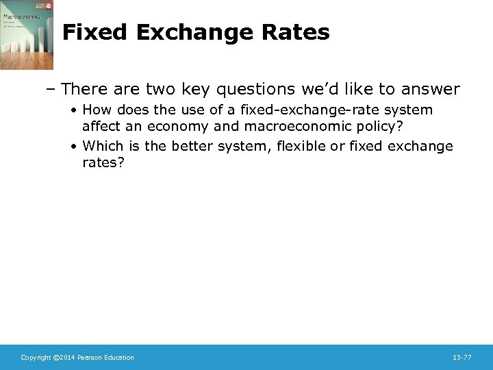 Fixed Exchange Rates – There are two key questions we'd like to answer •