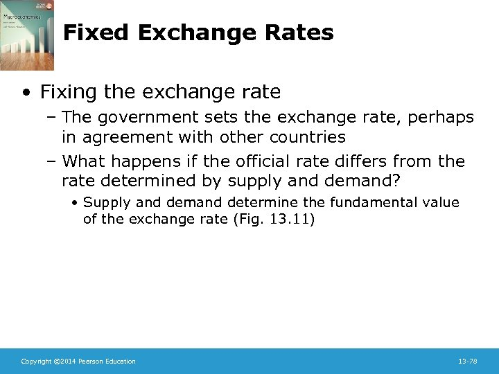 Fixed Exchange Rates • Fixing the exchange rate – The government sets the exchange