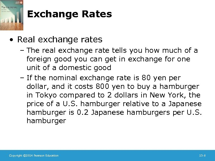 Exchange Rates • Real exchange rates – The real exchange rate tells you how