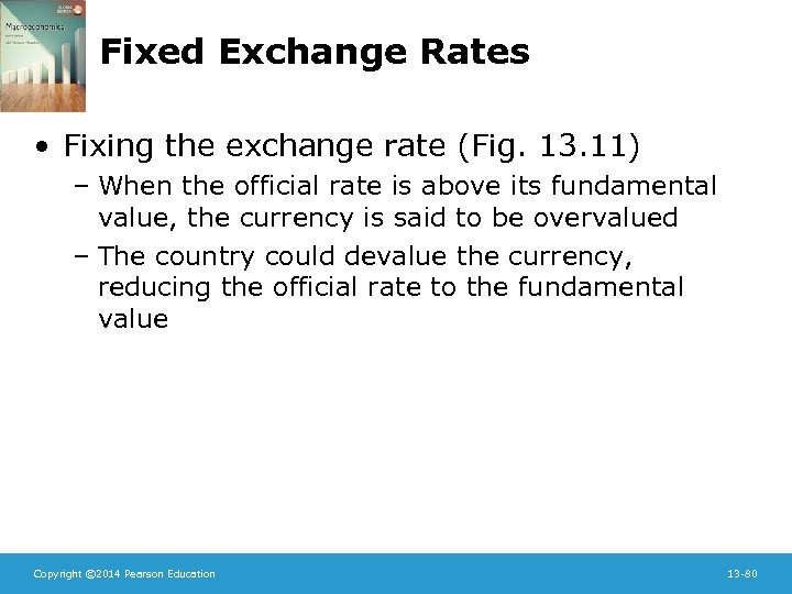 Fixed Exchange Rates • Fixing the exchange rate (Fig. 13. 11) – When the