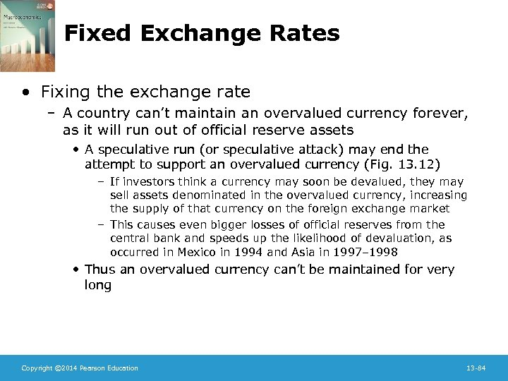 Fixed Exchange Rates • Fixing the exchange rate – A country can't maintain an