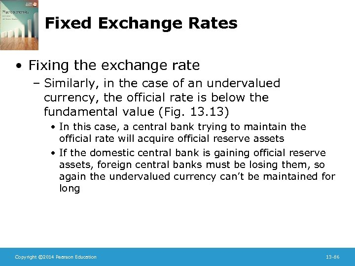 Fixed Exchange Rates • Fixing the exchange rate – Similarly, in the case of