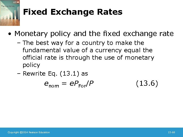 Fixed Exchange Rates • Monetary policy and the fixed exchange rate – The best