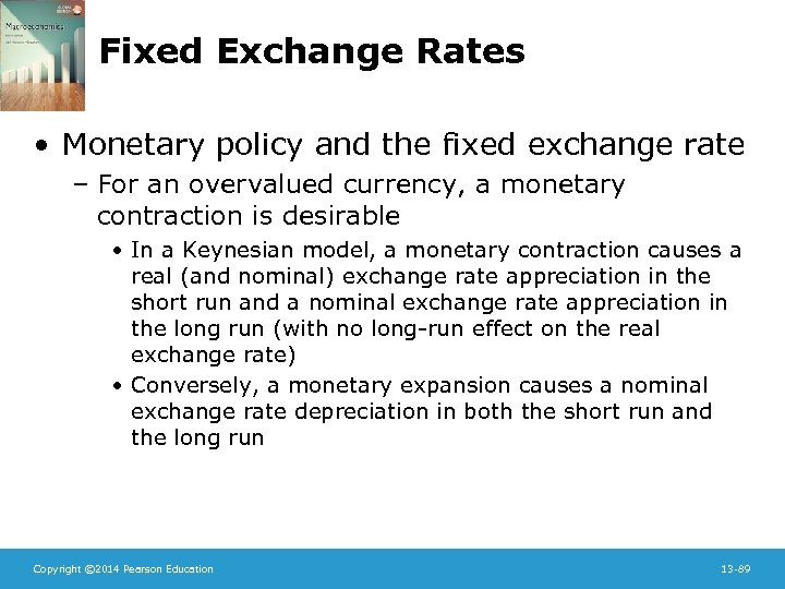 Fixed Exchange Rates • Monetary policy and the fixed exchange rate – For an