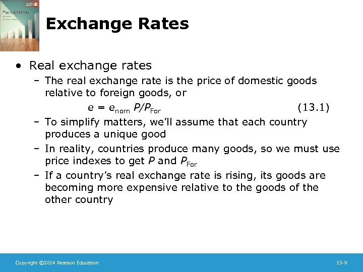 Exchange Rates • Real exchange rates – The real exchange rate is the price