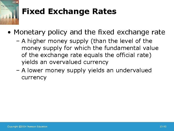 Fixed Exchange Rates • Monetary policy and the fixed exchange rate – A higher