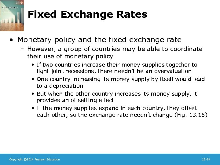 Fixed Exchange Rates • Monetary policy and the fixed exchange rate – However, a