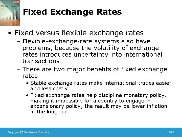 Fixed Exchange Rates • Fixed versus flexible exchange rates – Flexible-exchange-rate systems also have