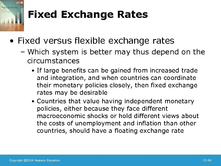 Fixed Exchange Rates • Fixed versus flexible exchange rates – Which system is better