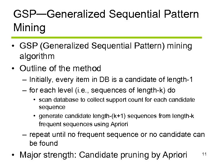 GSP—Generalized Sequential Pattern Mining • GSP (Generalized Sequential Pattern) mining algorithm • Outline of