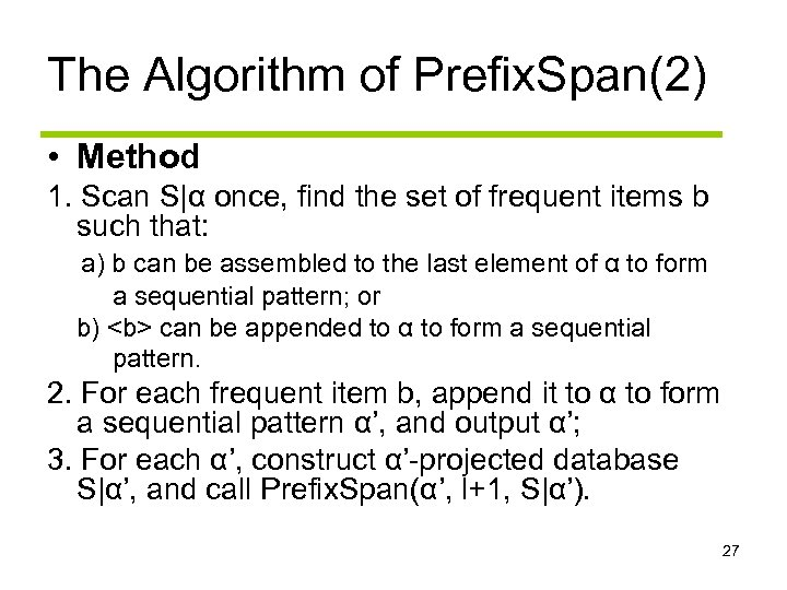 The Algorithm of Prefix. Span(2) • Method 1. Scan S|α once, find the set