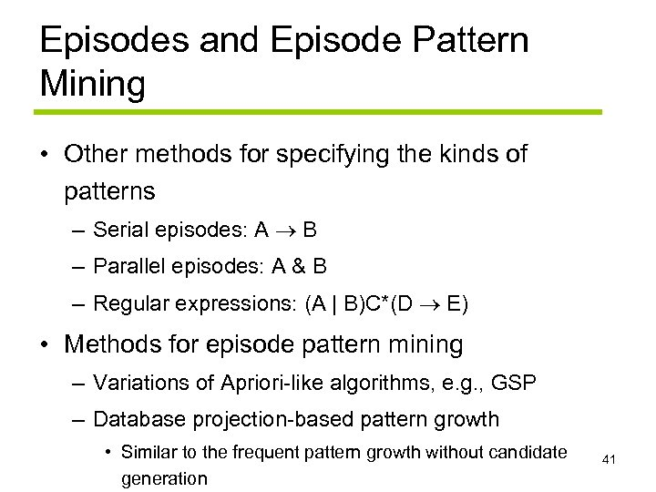 Episodes and Episode Pattern Mining • Other methods for specifying the kinds of patterns