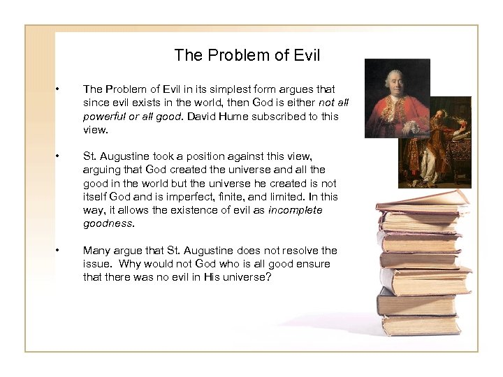 The Problem of Evil • The Problem of Evil in its simplest form argues