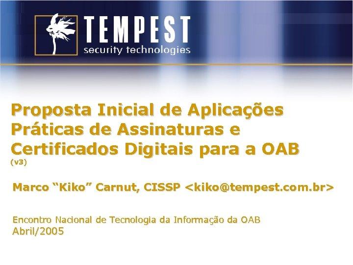 Proposta Inicial de Aplicações Práticas de Assinaturas e Certificados Digitais para a OAB (v