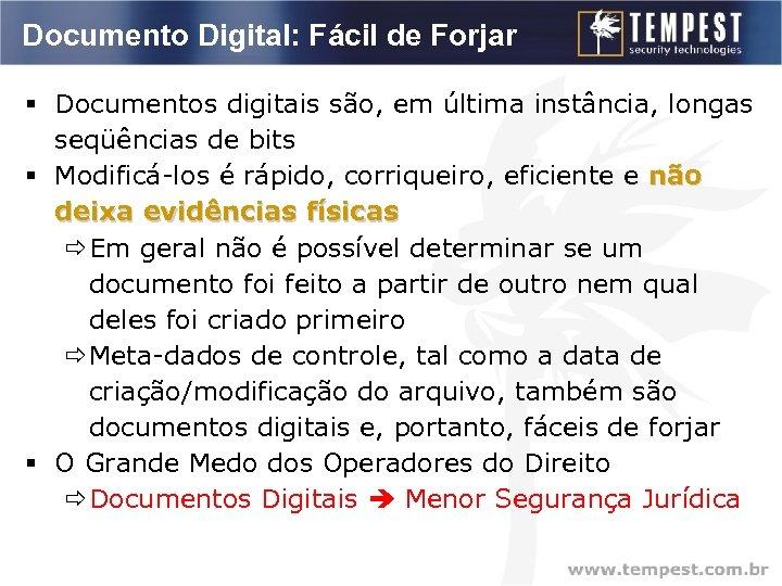 Documento Digital: Fácil de Forjar § Documentos digitais são, em última instância, longas seqüências