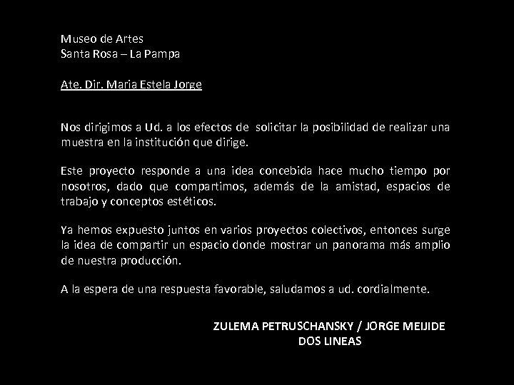 Museo de Artes Santa Rosa – La Pampa Ate. Dir. Maria Estela Jorge Nos