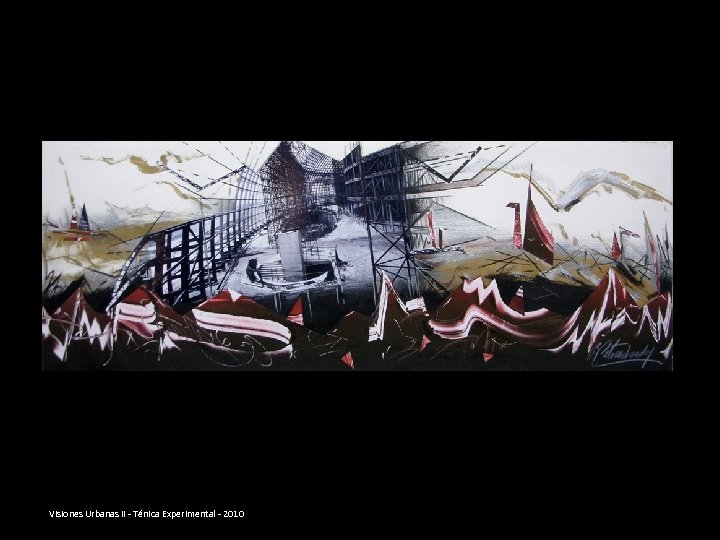 Visiones Urbanas II - Ténica Experimental - 2010