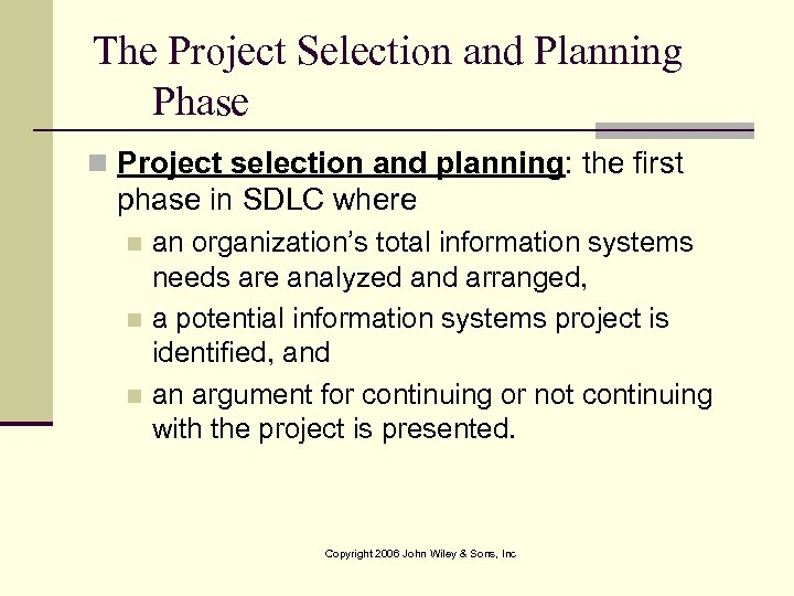 The Project Selection and Planning Phase n Project selection and planning: the first phase